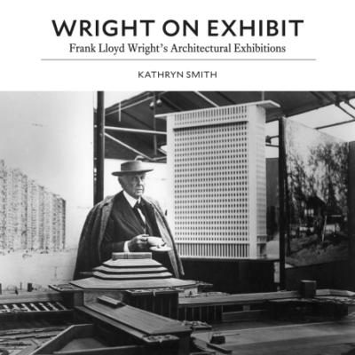 Kathryn Smith: Wright on Exhibit